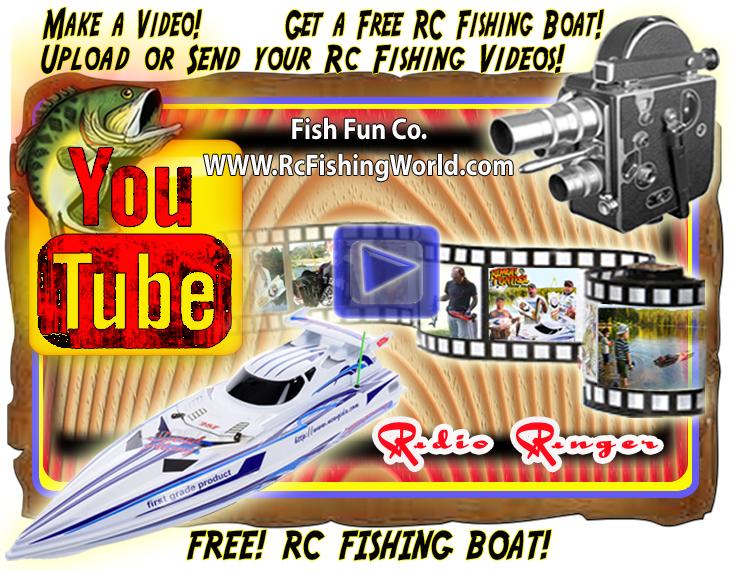 Get a free Rc Fishing boat when you send Fish Fun Co. your Rc Fishing Video.